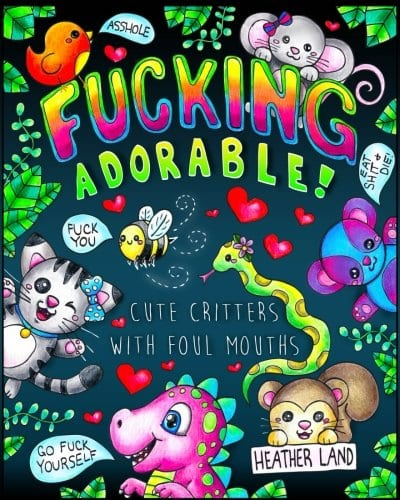 Fucking Adorable Cute Critters with foul Mouths - best adult coloring books